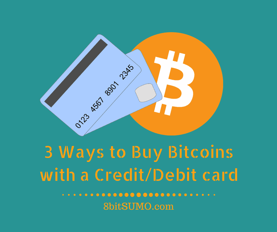 3 Ways to Buy Bitcoins with a Credit/Debit card