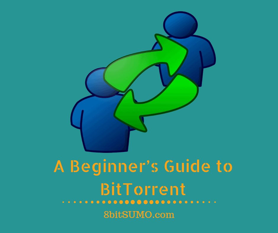 A Beginner's Guide to BitTorrent