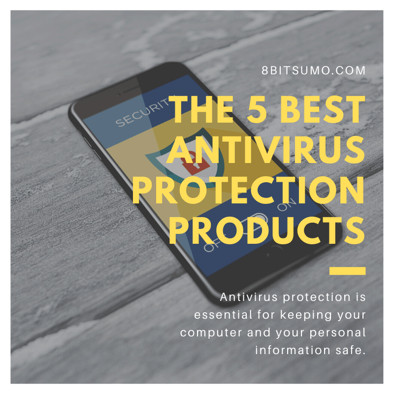 The 5 Best Antivirus Protection Products