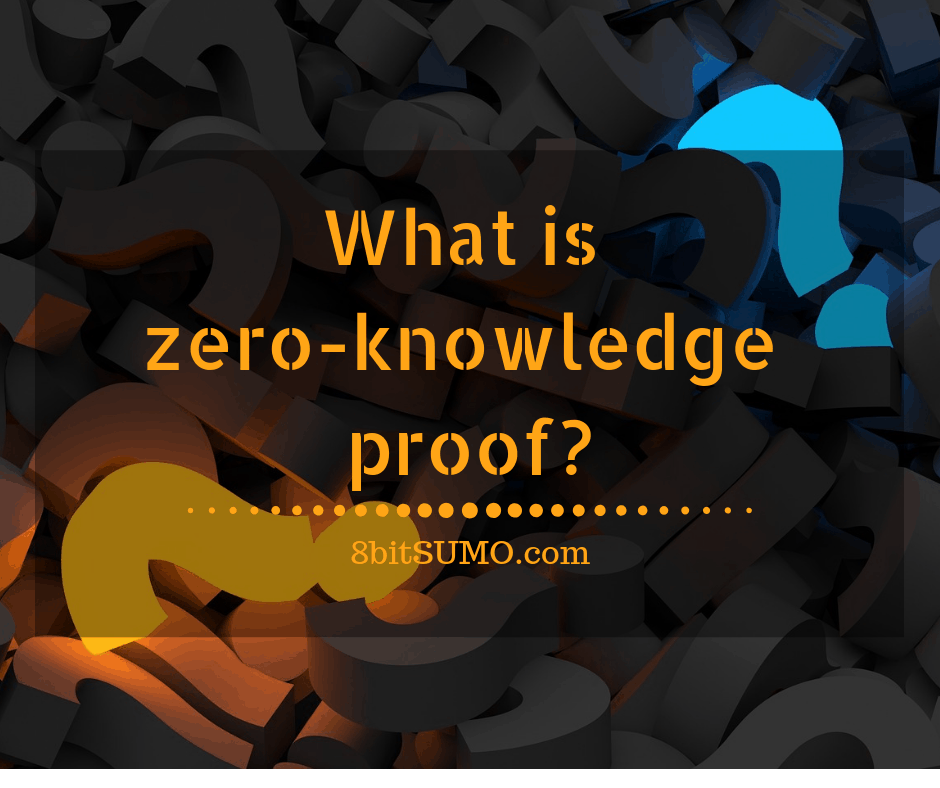 What is zero-knowledge proof