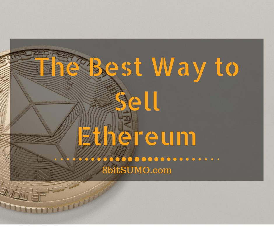 The Best Way to Sell Ethereum A Guide for Beginners