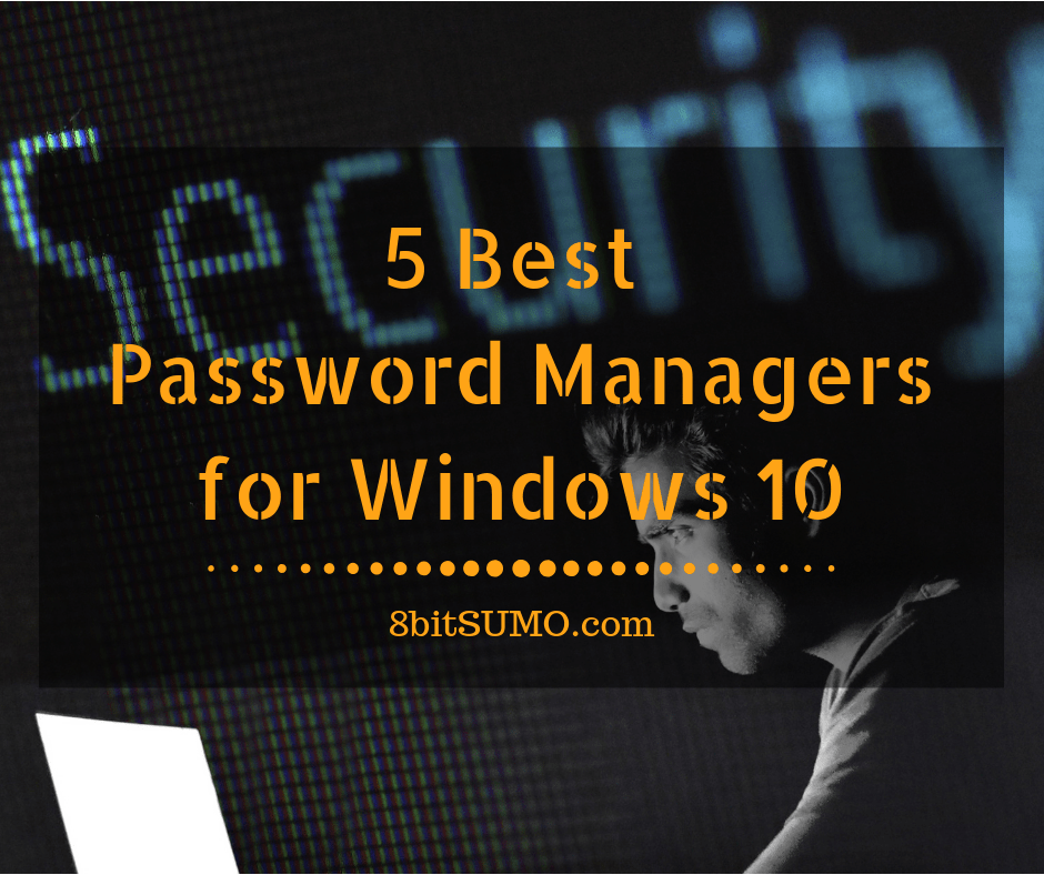 Best Password Managers for Windows 10