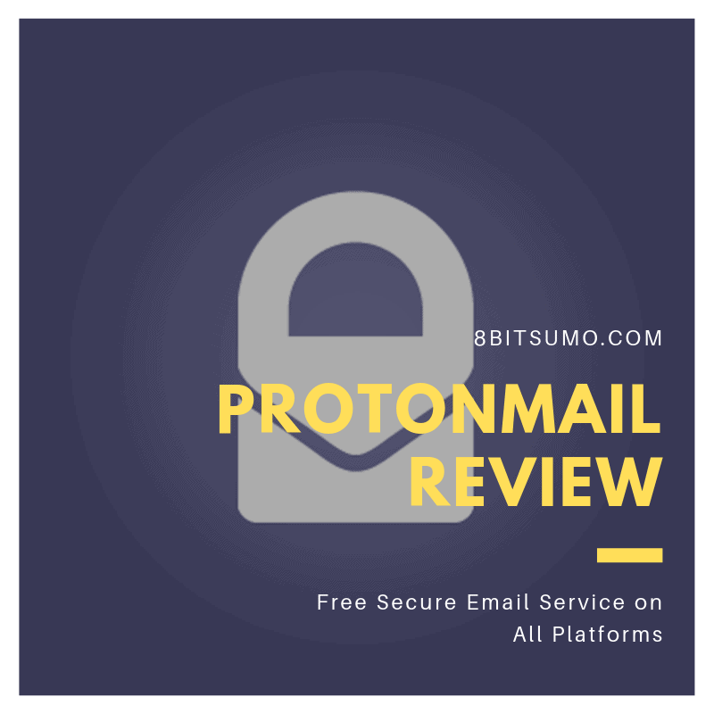 ProtonMail Review Free Secure Email Service on All Platforms