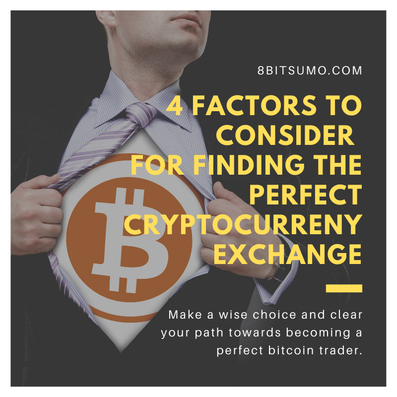 Factors To Consider For Finding The Perfect Cryptocurrency Exchange