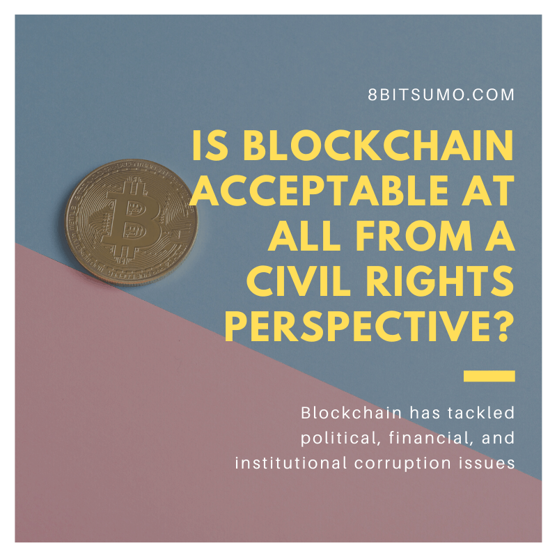 Is blockchain acceptable at all from a civil rights perspective