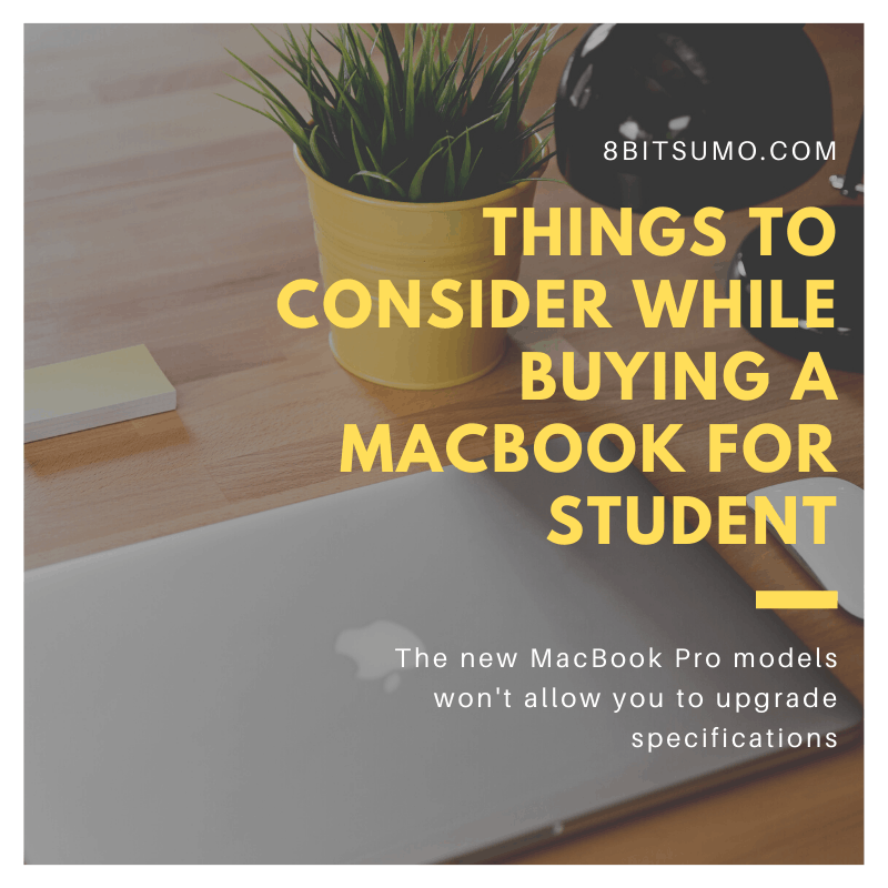 Things to Consider While Buying a MacBook for Student